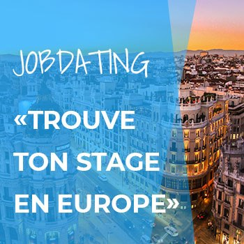 "Jobdating ""Trouve ton stage en Europe"""